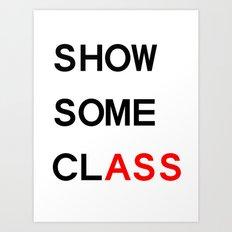 Show Some clASS Art Print