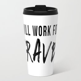 Will Work For Travel Travel Mug