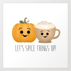 Let's Spice Things Up! Art Print