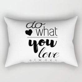 Do what you love always Rectangular Pillow