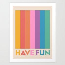 Vintage Rainbow Have Fun Text Art Print