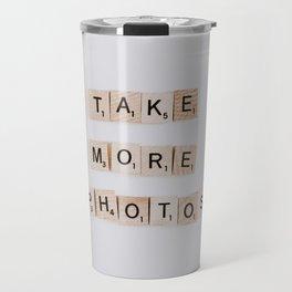 Take more photos Travel Mug