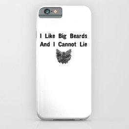 I like Big beards and I cannot lie2 iPhone Case