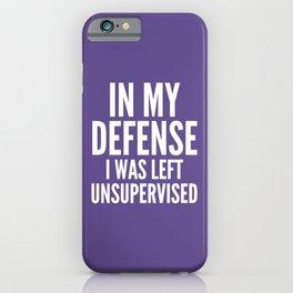 In My Defense I Was Left Unsupervised (Ultra Violet) iPhone Case