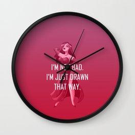 I'm not bad  Wall Clock