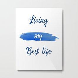Living My Best Life Classic Blue Decor Art A514 Metal Print