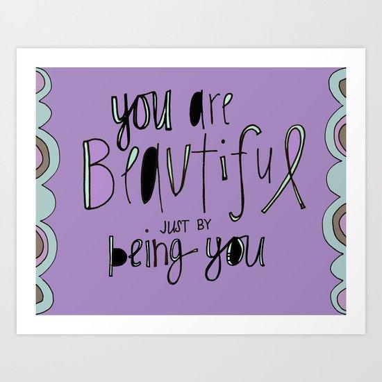 You ARE Beautiful.  Art Print