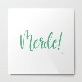 Merde Minty Green Metal Print