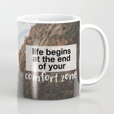 Life begins at the end of your comfort zone. Coffee Mug