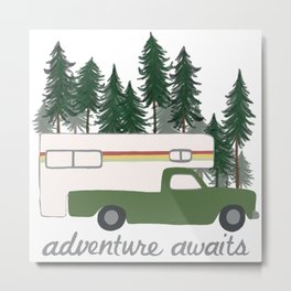 Adventure Awaits Truck Camper RV Camping Green Forest Metal Print
