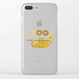 I Toot   Trumpets Music Instrument Clear iPhone Case