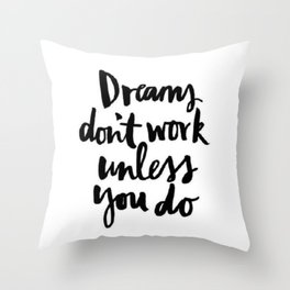 Black and White Dreams Brushstroke Watercolor Hustle Never Give Up Throw Pillow