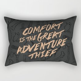 Comfort is the Great Adventure Thief Rectangular Pillow