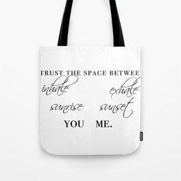 trust the space between Tote Bag