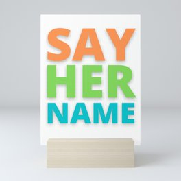 Say Her Name Meaning Mini Art Print