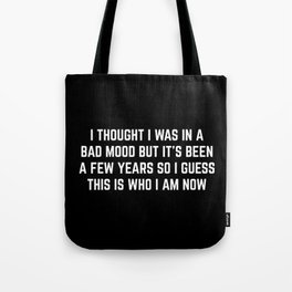 Bad Mood Funny Quote Tote Bag