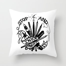 Stop And Ink About It Throw Pillow