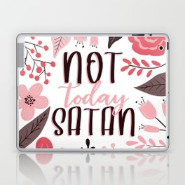 Not Today Satan - Floral Phrases Laptop & iPad Skin