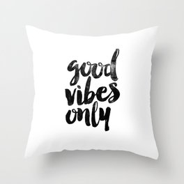 Good Vibes Only black and white typography poster black-white design home decor bedroom wall art Throw Pillow