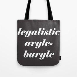 Legalistic Argle-Bargle Tote Bag