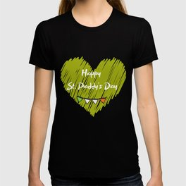 Happy St. Paddy's Day! T-shirt