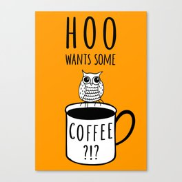 Coffee poster with owl Canvas Print