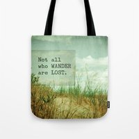 not all who wander Tote Bags featuring Not All Who Wander by Olivia Joy StClaire