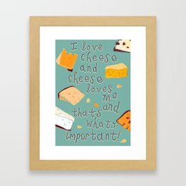 I love Cheese Cheese loves Me Framed Art Print