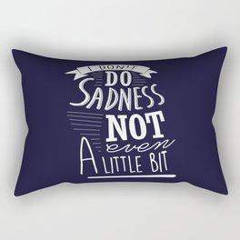 I Don't Do Sadness Rectangular Pillow