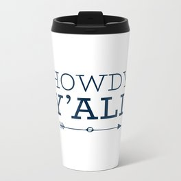 Howdy Y'all Metal Travel Mug