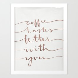 Coffee with You  Art Print