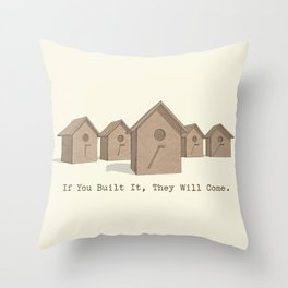 If You Built It, They Will Come. Throw Pillow