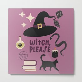 WITCH PLEASE Metal Print