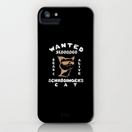Wanted Dead & Alive Schrodinger's Cat Gift iPhone Case