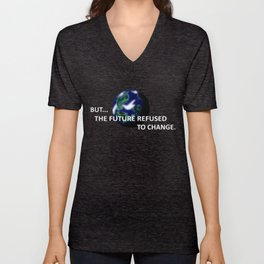 But The Future Refused To Change Unisex V-Neck