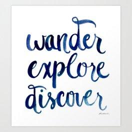 Wander, Explore, Discover Art Print