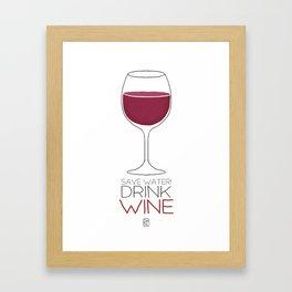 Save Water - Drink Wine Framed Art Print