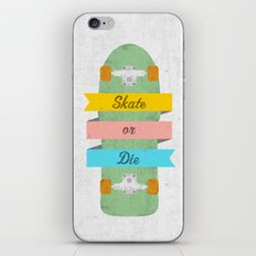 Skate or Die. iPhone & iPod Skin