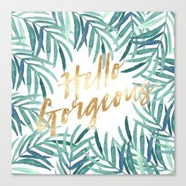Hello gorgeous   Watercolor palm leaves Canvas Print