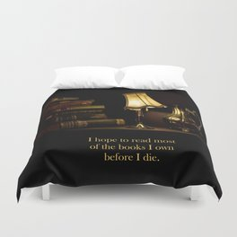 I hope to read most of the books I own before I die. Duvet Cover