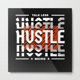 Hustle Motivational Quote Entrepreneur Metal Print