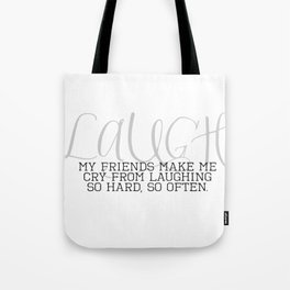 Laugh So Hard Tote Bag