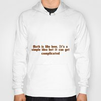 math Hoodies featuring Math aphorism by junaputra