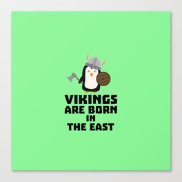 Vikings are born in the East T-Shirt De9u6 Canvas Print
