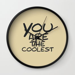 you are the coolest Wall Clock