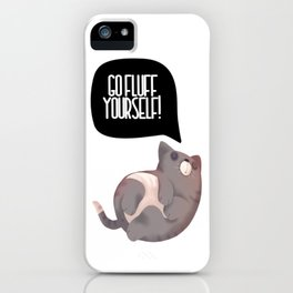 Go Fluff Yourself! iPhone Case
