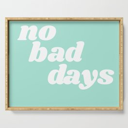 no bad days IX Serving Tray