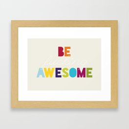 Be F**king Awesome Framed Art Print
