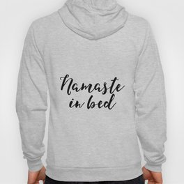 Funny Namaste In Bed Quote Funny Wall Art Printable Typography Print Bathroom Decor Quote Hoody