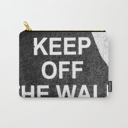 keep off the wall Carry-All Pouch